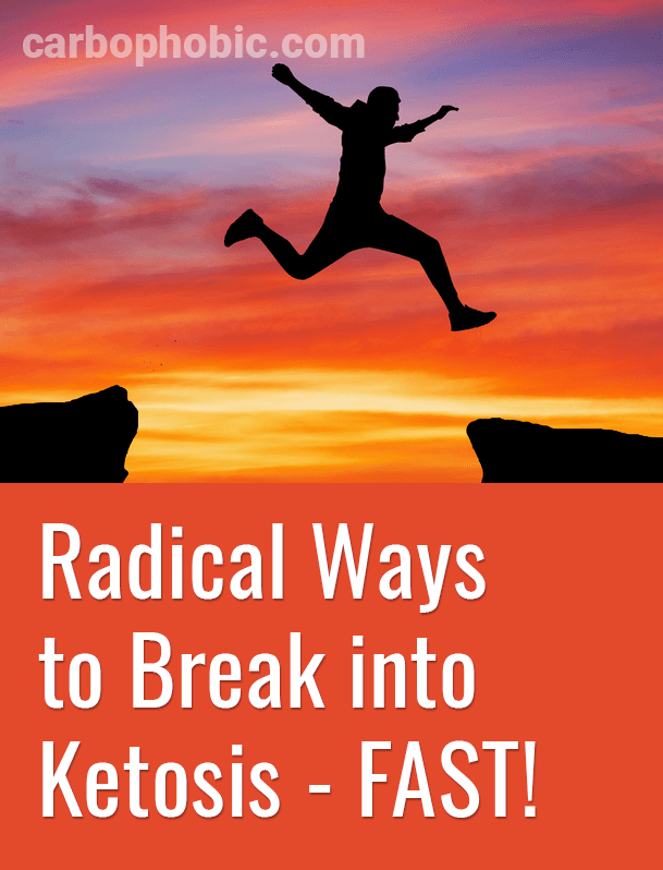 break into ketosis the radical way